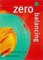 Zero Balancing: Healing Through Touch by…