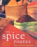 Caldicott, Chris: The Spice Routes: Chronicles and Recipes from around the World