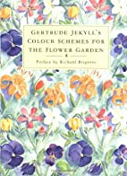 Colour Schemes for the Flower Garden by…