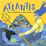 Balit, Christina: Atlantis: The Legend of a Lost City