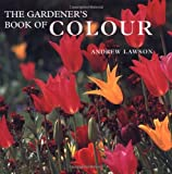 Lawson, Andrew: Gardener&#39;s Book Of Colour