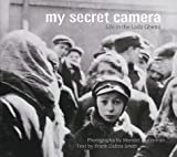 Grossman, Mendel: My Secret Camera: Life in the Lodz Ghetto