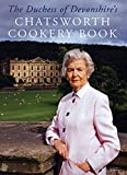 Gates, Philip: The Duchess of Devonshire&#39;s Chatsworth Cookbook