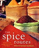Caldicott, Chris: The Spice Routes Recipes and Lore
