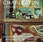 Charleston: A Bloomsbury House and Garden by…
