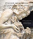 Beresford, Sandra: Italian Memorial Sculpture 1820-1940: A Legacy Of Love