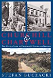 Buczacki, Stefan: Churchill and Chartwell: The Untold Story of Churchill's Houses and Gardens