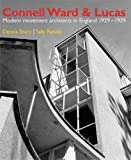 Sharp, Dennis: Connell Ward and Lucas: Modernist Architecture in England
