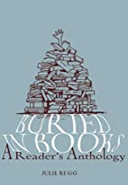 Buried in Books: A Reader's Anthology…