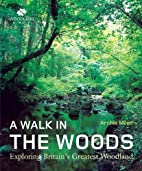 A walk in the woods : exploring Britain's…