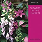 Flowers in the Garden: A Practical Guide to…
