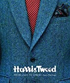 Harris Tweed: From Land to Street by Lara…