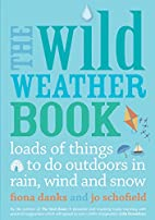 The Wild Weather Book: Loads of things to do…