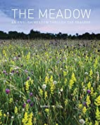 The Meadow: An English Meadow Through the…