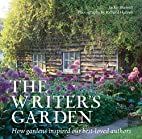 The Writer's Garden: How Gardens…