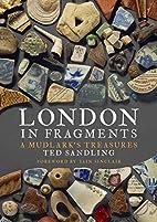 London in Fragments: A Mudlark's…