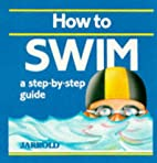 How to Swim: A Step-By-Step Guide (Jarrold…