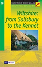 Wiltshire: From Salisbury to the Kennet :…