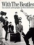 Marchbank, Pearce: With the Beatles: The Historic Photographs of Dezo Hoffman