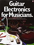 Donald Brosnac: Guitar Electronics for Musicians (Guitar Reference)