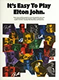 John, Elton: Its Easy to Play Elton John