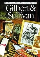 Gilbert & Sullivan (The Illustrated Lives of…
