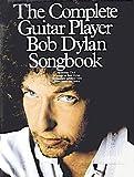 Dylan, Bob: Complete Guitar Player Bob Dylan
