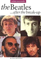 The Beatles After the Break-Up: In Their Own…