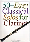 Music Sales Corporation: 50+ Easy Classical Solos For Clarinet