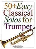 Music Sales Corporation: 50+ Easy Classical Solos For Trumpet