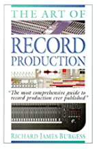 The Art of Record Production by Richard…