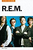 Hogan, Peter: In Their Own Words: R.E.M.