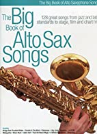 The Big Book of Alto Sax Songs (Big Book of)