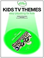 Kids TV Themes. Sheet Music for Flute. by…