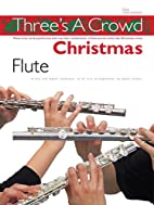 Three is a Crowd: Christmas: Flute: Perfect…