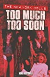 Antonia, Nina: The New York Dolls: Too Much Too Soon