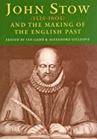 John Stow (1525-1605) and the Making of the…