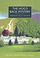 The Hog's Back Mystery by Freeman Wills…