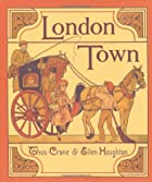 London Town: A Facsimile (Facsimile Edition)…