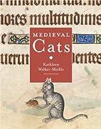 Medieval Cats by Kathleen Walker-Meikle