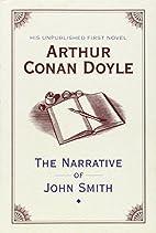 The Narrative of John Smith by Arthur Conan…