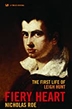 Fiery Heart: The First Life of Leigh Hunt by…