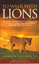 To Walk with Lions: 7 Spiritual Principles I…