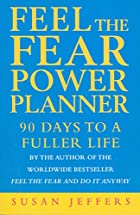 Feel the Fear Power Planner: 90 Days to a…