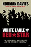 Davies, Norman: White Eagle, Red Star: The Polish-Soviet War 1919-20 and 'the Miracle on the Vistula'
