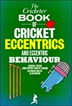The Cricketer book of cricket eccentrics and…