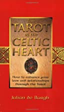 The Tarot of the Celtic Heart: How to…