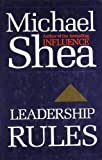 Shea, Michael: Leadership Rules by Shea, Michael