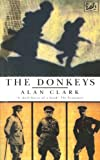 Clark, Alan: The Donkeys
