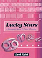 Lucky Stars: A Teenager's Guide to Fame…